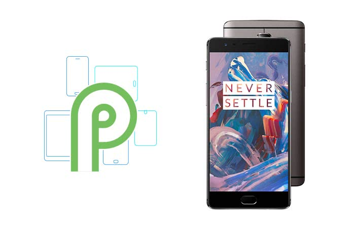 Android P for OnePlus 3 3T Confirmed